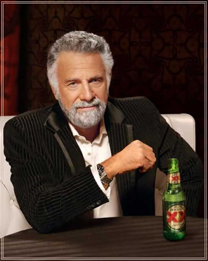«the most interesting man in the world» meme